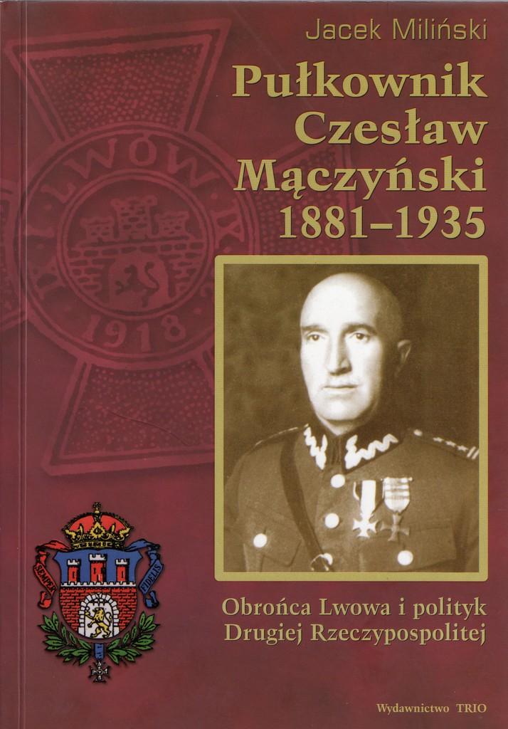 Okładka książki J. Miliński, Pułkownik Czesław Mączyski