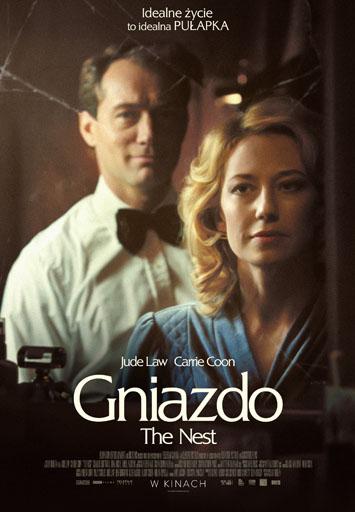 """Plakat z filmu """"Gnizado"""" z tekstem: Idealne życie to idealna PUŁAPKA Jude Law Camie Coon Gniazdo The Nest W KINACH"""