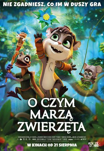 """Plakat filmu """"O czym marzą zwierzęta"""" z postaciami z filmu i napisem NIE ZGADNIESZ, CO IM W DUSZY GRA O CZYM MARZA ZWIERZĘTA W KINACH OD 21 SIERPNIA"""