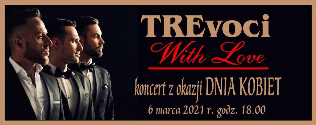Baner z napisem TREvoci  With Love Koncert z okazji Dnia Kobiet 6 marca 2021 r. o godz.18.00