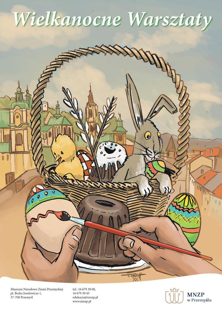 Plakat zapraszający na warsztaty - przedstawia koszyk wielkanocny z kurczakiem i króliczkiem na tle panoramy Przemyśla Napis Warsztaty Wielkanocne  Adres organizator: Muzeum narodowe Ziemi Przemyskiej, Plac Berka Joselewicza 1, 37-700 Przemyśl, tel. 16 679 30 08, 16 679 30 45 Logo Muzeum