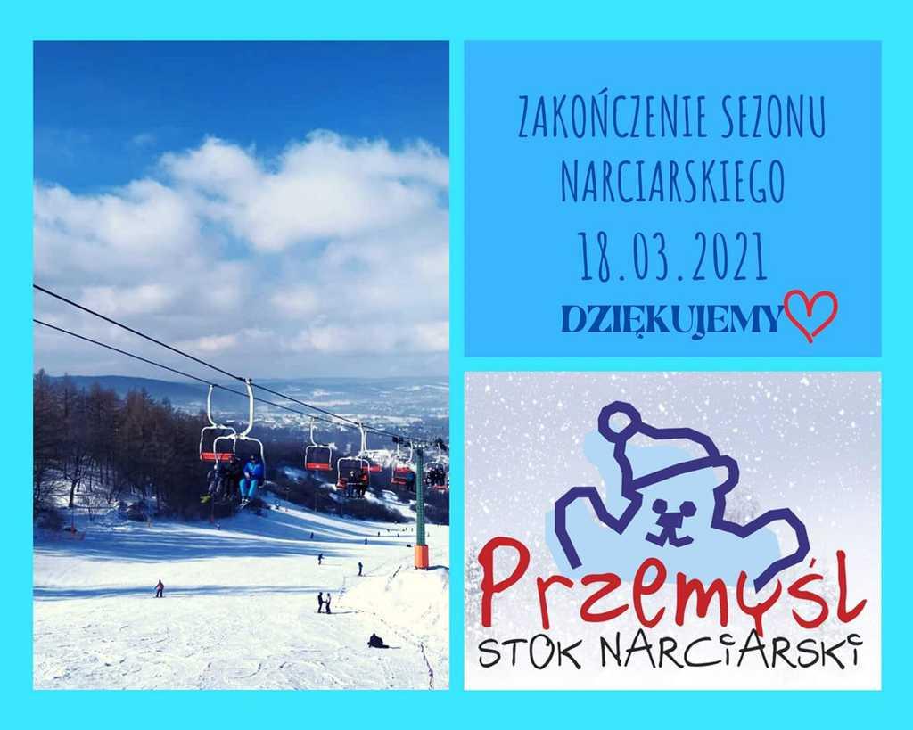 Plakat z napisem zakończenie sezonu narciarskiego 18.03.2021 Dziękujemy Przemyśl stok narciarski Po lewej zdjęcie stoku narciarskiego w zimie