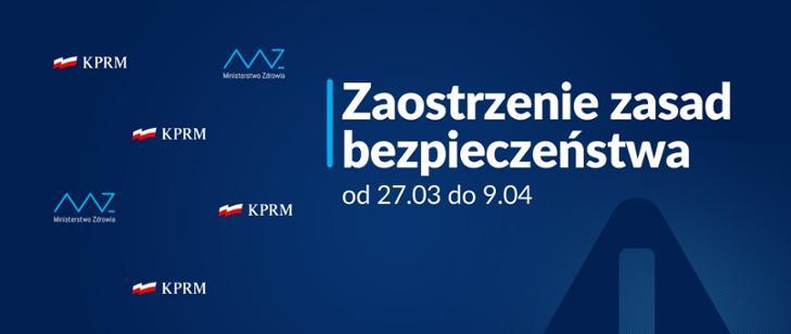 tablica z logami KPRM i Ministerstwa Zdrowia i napis Zaostrzenie zasad bezpieczeństwa od 27. 03 do 09.04