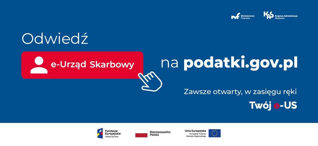 Plansza zawierająca tekst:Odwiedź e-Urząd Skarbowy na podatki.gov.pl - zawsze otwarty, w zasięgu ręki - Twój e-US