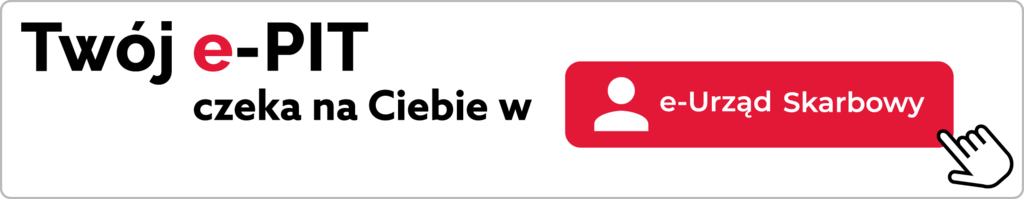 Plansza zawierająca tekst: Twój E-PIT czeka na Ciebie w E-Urząd Skarbowy