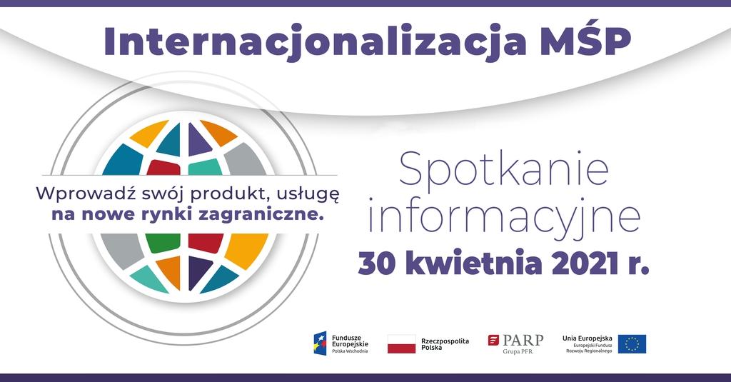 Baner promujący spotkanie Internacjonalizacja MŚP Spotkanie informacyjne 30 kwietnia 2021 r. Wprowadź swój produkt, usługę na nowe rynki zagraniczne