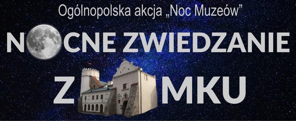 """baner promujący akcję Ogólnopolska akcja """"Noc Muzeów"""" Nocne zwiedzanie Zamku zdjęcie zamku i księżyc"""