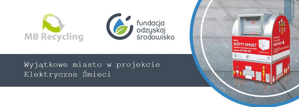 baner promujący akcję: MB Recycling, Fundacja Odzyskaj Środowisko. Hasło Wyjątkowe Miasto w projekcie Elektryczne Śmieci zdjęcie pojemnika, który będzie używany w akcji