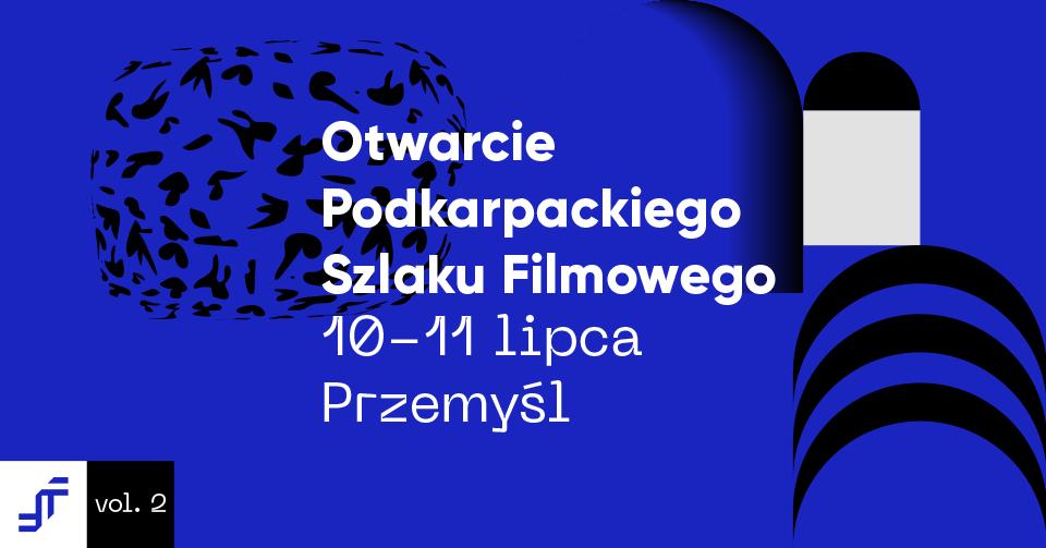 baner promujący wydarzenie - Otwarcie Podkarpackiego Szlaku Filmowego Przemyśl 10 - 11 lipca