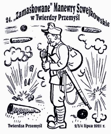 """Rysunek przedstawiający żołnierza CK armii Austro-Węgierskiej palącego fajkę wśród wybuchających pocisków i napis 24. """"Zamaskowane"""" Manewry Szwejkowskie w Twierdzy Przemyśl. Twierdza Przemyśl 2/3/4 lipca 2021 r."""