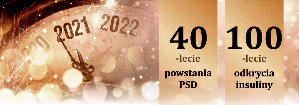 2021 2022 40 -lecie powstania PSD 100-lecie odkrycia insuliny