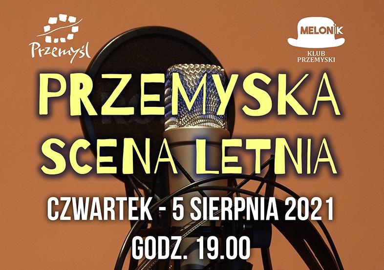 MELONİK Przemyśl KLUB PRZEMYSKI PRZEMYSKA SCENA LETNIA CZWARTEK - 5 SIERPNIA 2021 GODZ. 19.00