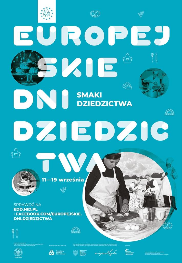 Plakat promujący akcję i treść: EUROPEJSKIE DNI DZIEDZICTWA SMAKI DZIEDZICTWA 11—19 września SPRAWDŹ NA EDD.NID.PL I FACEBOOK.COM/EUROPEJSKIE. DNI.DZIEDZICTWA PATRON PREZYDENTA RZECZYPOSPOLITEJ POLSKIEJ ANDRZEJA DUDY KOORDYNATOR OCOLNOPOLSKI DOFINANSOWANO ZE ŚRODKÓW MINISTRA KULTURY, DZIEDZICTWA NARODOWEGO I SPORTU W RAMACH PROGRAMU WIELOLETNIEGO NIEPODLEGŁA NA LATA 2017-2022 PARTNER Ministerstwo Narodowy Instytut Dziedzictwa Kultury Narodowego Sportu. niepodległa centrum archiwistyki społecznej Materiał zdjęciowy pochodzi z serwisu www.szukajwarchiwach.gov.pl ze zbiorów Narodowego Archiwum Cyfrowego