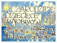 """Galeria Znamy zwycięzców 4. edycji konkursu """"Czarodzieje dziecięcej wyobraźni – polscy ilustratorzy"""". Zapraszamy do obejrzenia niezwykłych prac"""