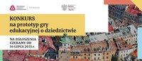 Baner promujący konkurs z logo NID i Ministerstwa Kultury i Dziedzictwa Narodowego Napis Konkurs na prototyp gry edukacyjnej o dziedzictwie  Na zgłoszenia czekamy do 16 lipca 2021 r. Na zdjęciu zabytkowe miasto z lotu ptaka
