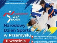 Więcej informacji na www.narodowydziensportu.pl NARODOWY DZIEŃ SPORTU Narodowy Dzień Sportu w Przemyślu. 11 września POSiR fit Przemyśl ul. Mickiewicza 30,