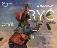 15-01-2020-bajka-WYSTARCZY-BYĆ-plakacik_wstęp.jpeg